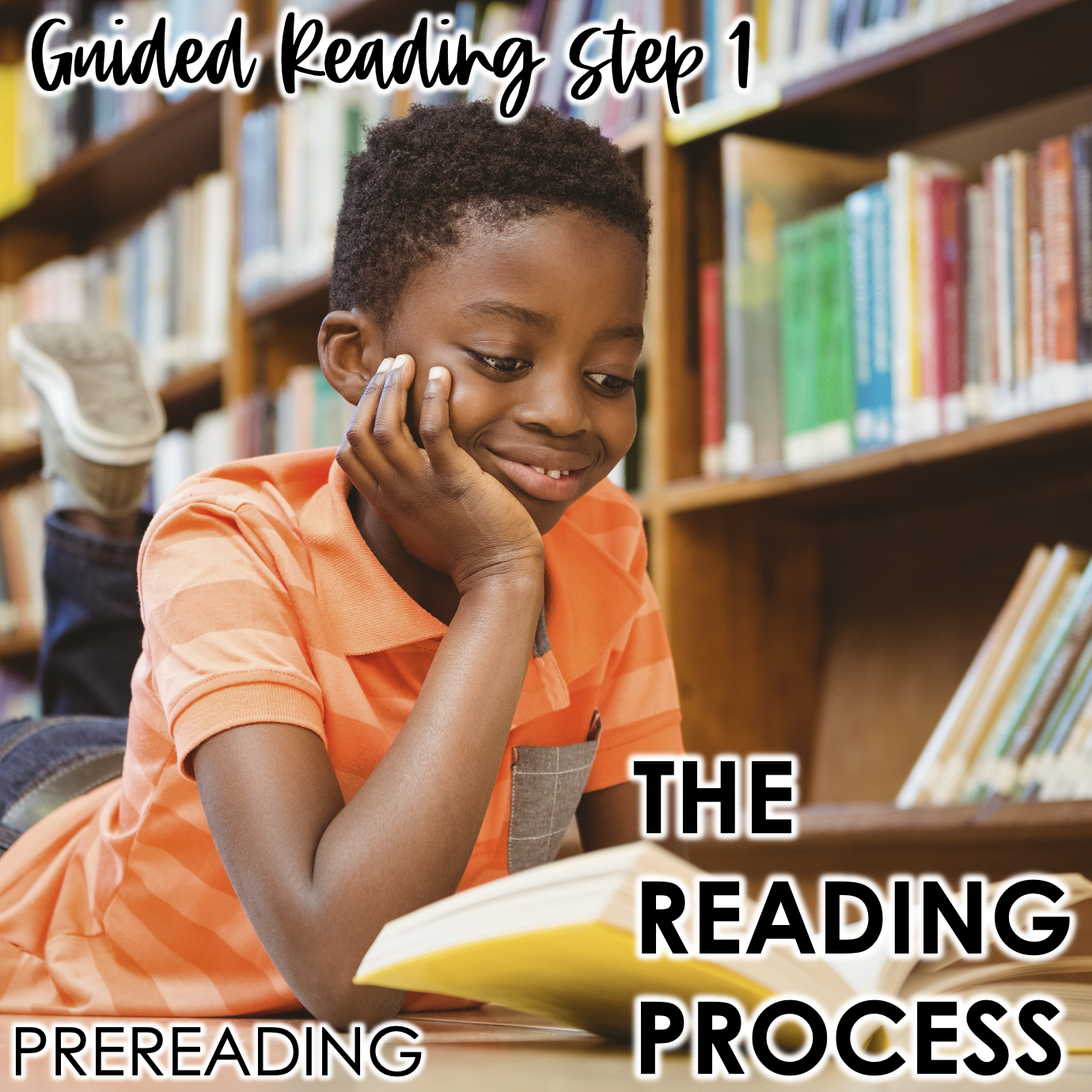 Guided Reading and The Reading Process: Step 1 Pre-Reading